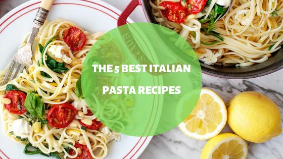 The 5 Best Italian Pasta Recipes