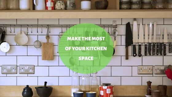 Make The Most Of Your Kitchen Space
