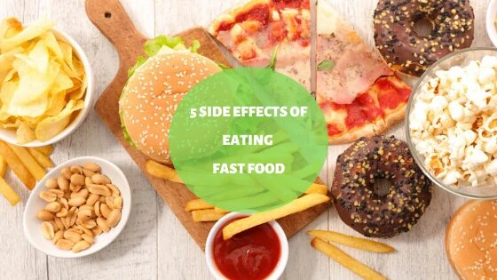 5 Side Effects Of Eating Fast Food