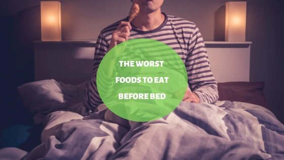 The Worst Foods To Eat Before Bed