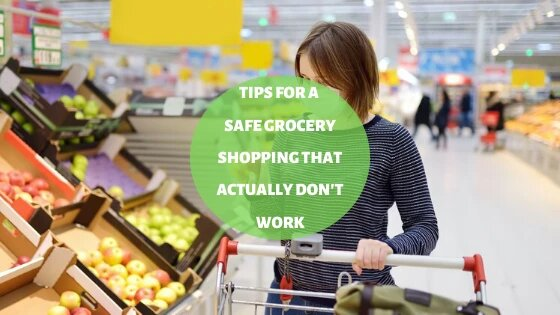 Tips For A Safe Grocery Shopping That Actually Don't Work