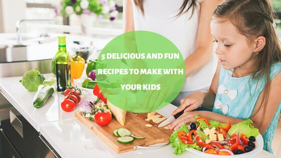 5 Delicious and Fun Recipes To Make With Your Kids