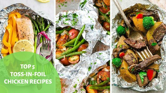 Top 5 Toss-In-Foil Chicken Recipes!