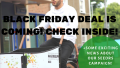 Black Friday Deal Is Coming!