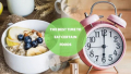 Best Time To Eat Certain Foods