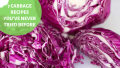 7 Cabbage Recipes You've Never Tried Before!