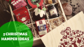 5 Christmas Hamper Ideas 2019